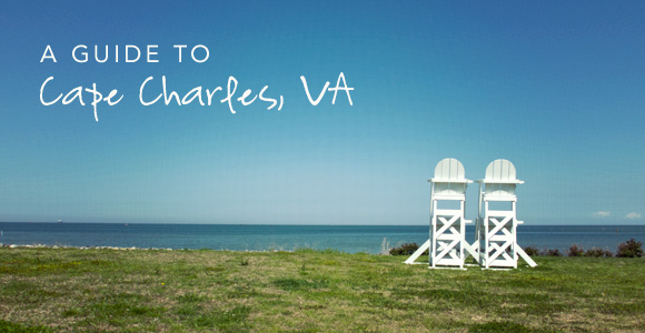 A Guide To Cape Charles Va