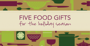 5 Food Gifts for the holiday season