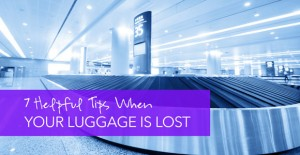 7 Helpful Tips for When Your Luggage is Lost