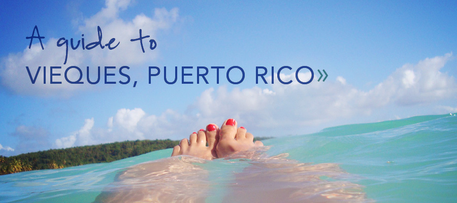 A Guide to Vieques, Puerto Rico