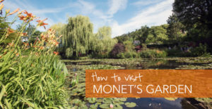 How to visit Monet's Garden in Giverny, France