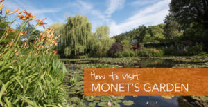 How to Visit Monet's Gardens in Giverny, France